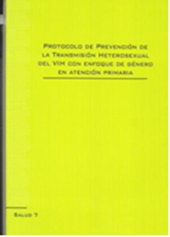 Protocolo de prevención de la transmisión heterosexual del VIH con enfoque de género en atención primaria